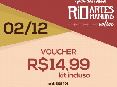 DIA 2/12: Voucher (com KIT) R$ 14,99 | REF 668401
