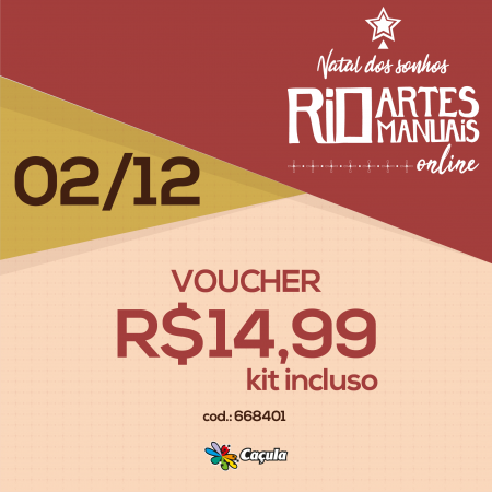 DIA 2/12: Voucher (com KIT) R$ 14,99 | REF 668401