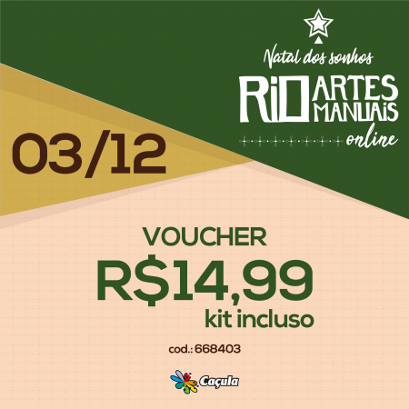 DIA 3/12: Voucher (com KIT) R$ 14,99 | REF 668403
