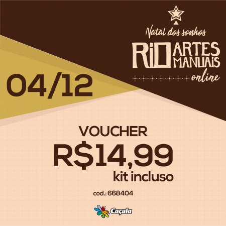 DIA 4/12: Voucher (com KIT) R$ 14,99 | REF 668404