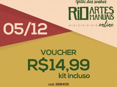 DIA 5/12: Voucher (com KIT) R$ 14,99 | REF 668405