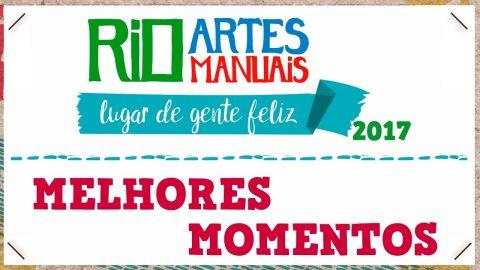 11ª RIO ARTES MANUAIS 2017 (MELHORES MOMENTOS)